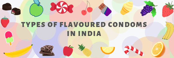 types-of-flavoured-condoms-in-india