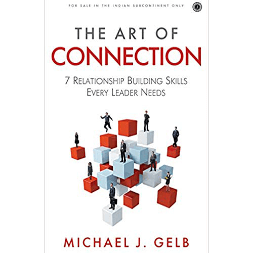 The Art of Connection by Michael J. Gelb