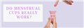 Do menstrual cups really work?